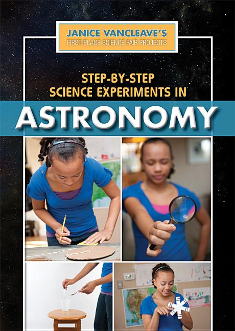 Step-By-Step Science Experiments in Astronomy