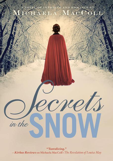 Secrets in the Snow: A Novel of Intrigue and Romance
