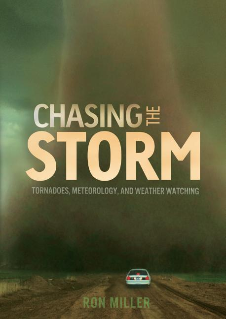 Chasing the Storm: Tornadoes, Meteorology, and Weather Watching