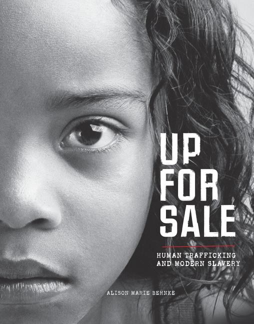 Up for Sale: Human Trafficking and Modern Slavery