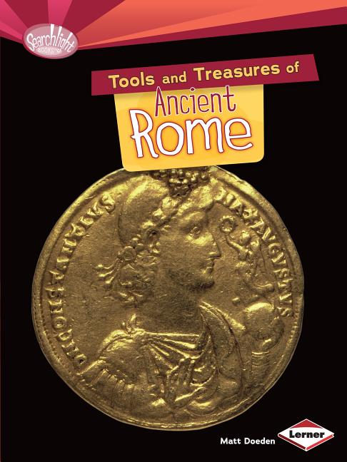 Tools and Treasures of Ancient Rome