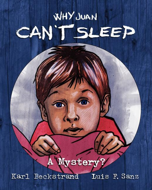 Why Juan Can't Sleep: A Mystery?