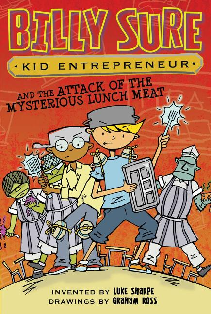 Billy Sure Kid Entrepreneur and the Attack of the Mysterious Lunch Meat