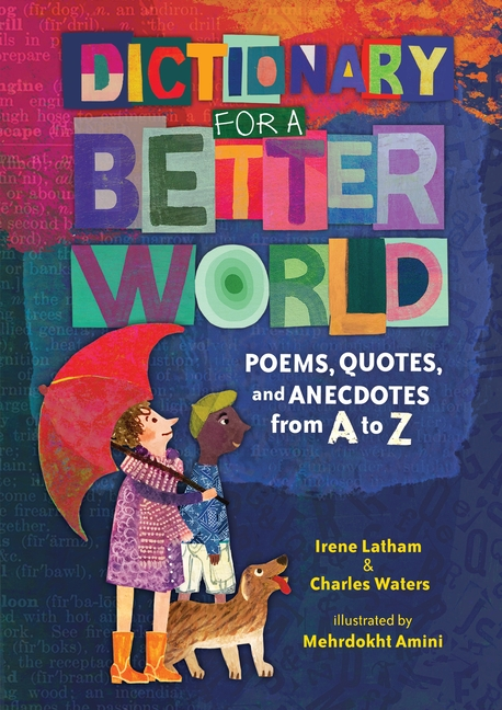Book Cover for Dictionary for a Better World: Poems, Quotes, and Anecdotes from A to Z