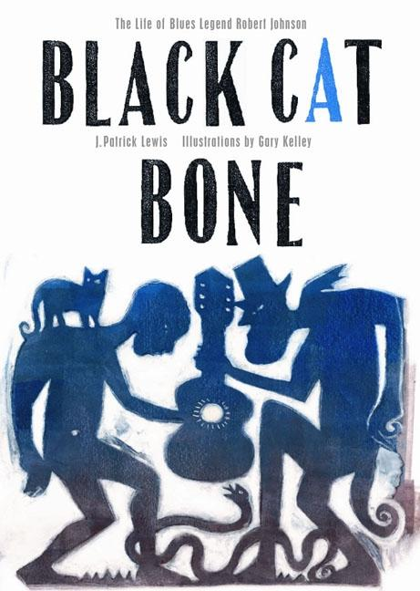 Black Cat Bone: The Life of Blues Legend Robert Johnson