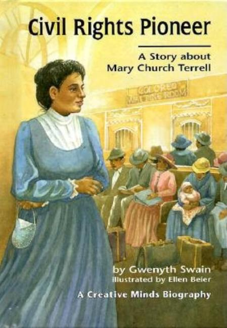 Civil Rights Pioneer: A Story about Mary Church Terrell