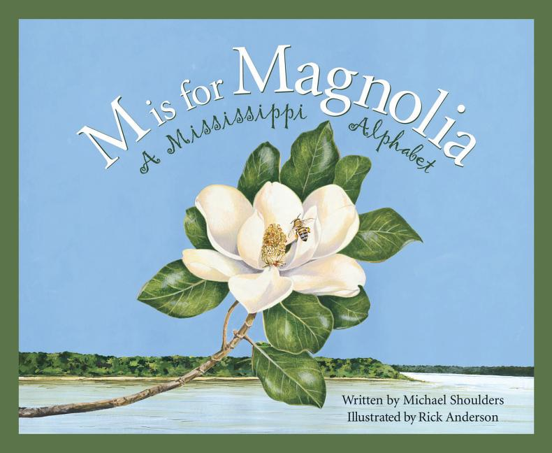 M is for Magnolia: A Mississippi Alphabet