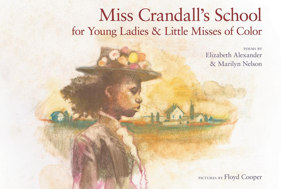 Miss Crandall's School for Young Ladies and Little Misses of Color: Poems