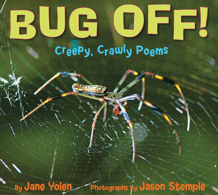 Bug Off!: Creepy, Crawly Poems