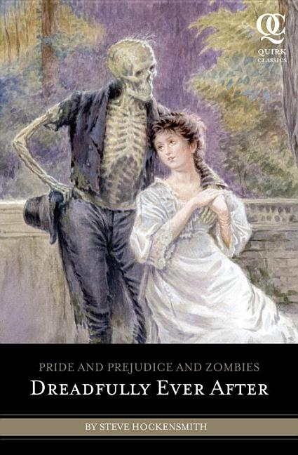 Dreadfully Ever After: Pride and Prejudice and Zombies