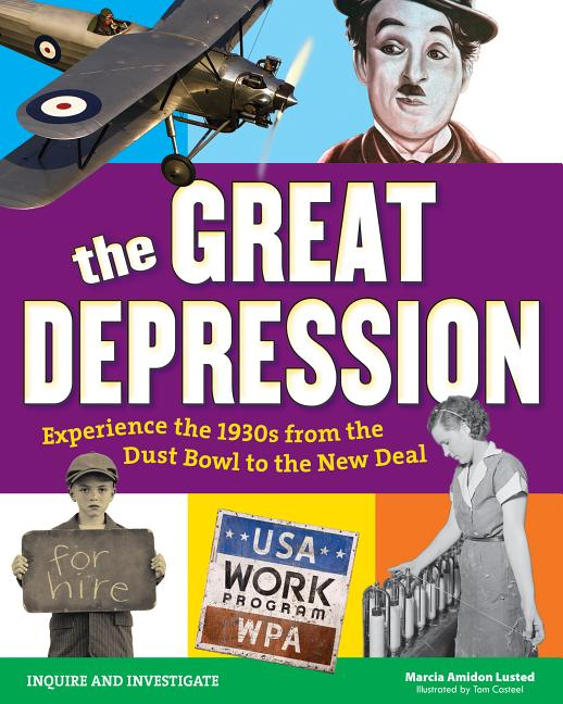 The Great Depression: Experience the 1930s from the Dust Bowl to the New Deal