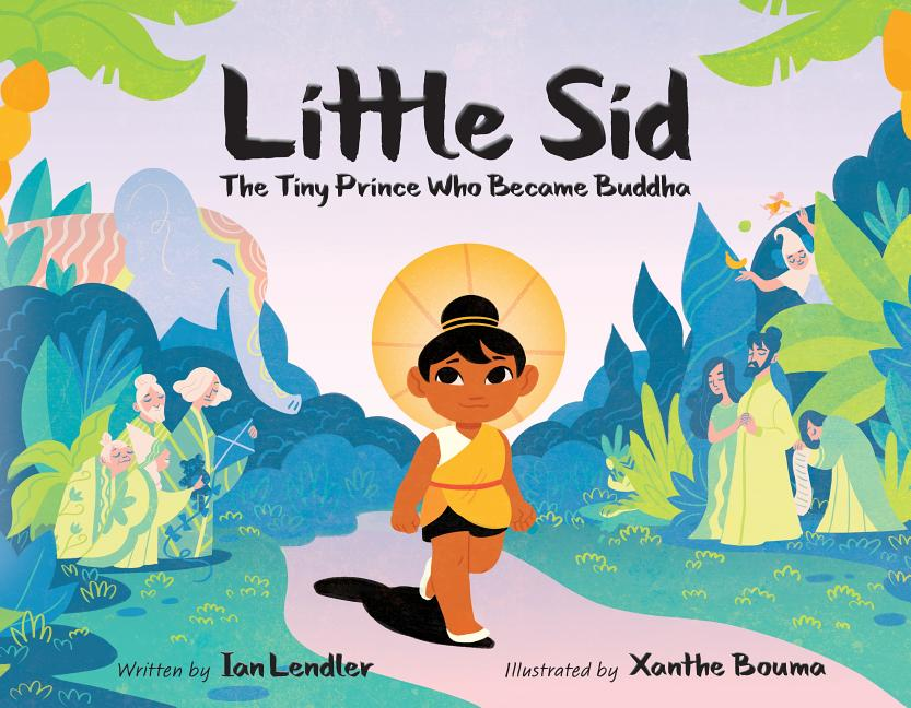 Little Sid: The Tiny Prince Who Became Buddha