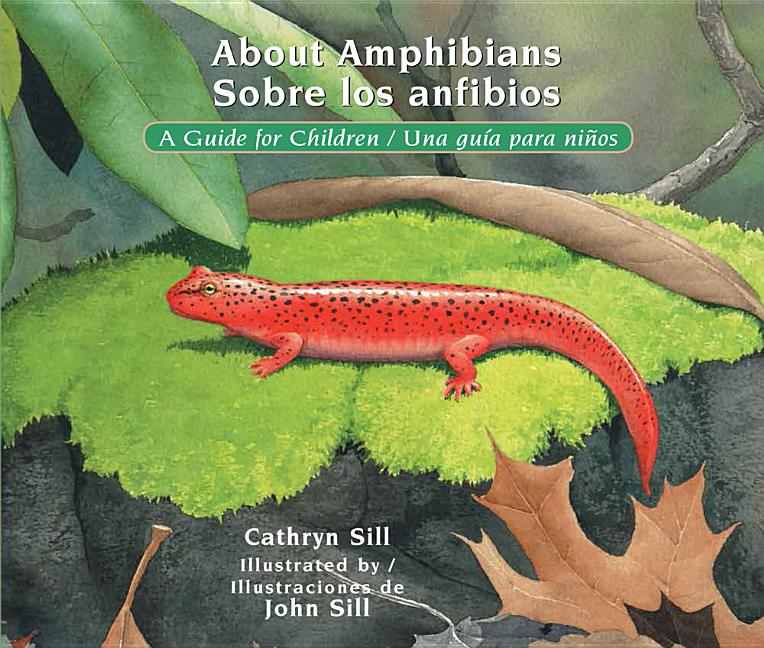 About Amphibians / Sobre Los Anfibios: A Guide for Children / Una Guía Para Niños
