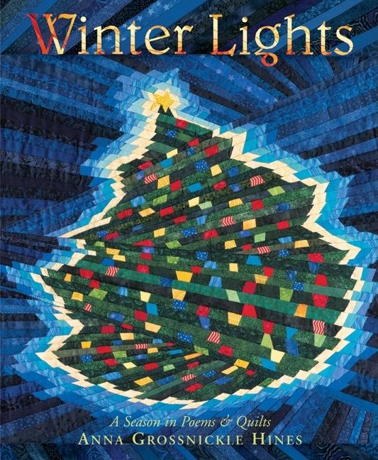 Winter Lights: A Season in Poems and Quilts