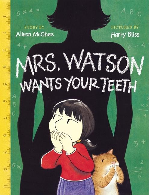 Mrs. Watson Wants Your Teeth