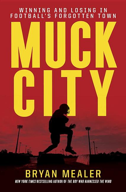 Muck City: Winning and Losing in Football's Forgotten Town