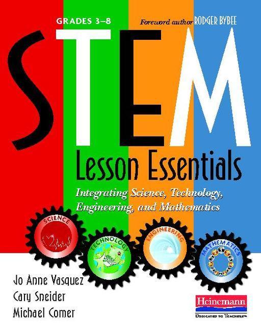 STEM Lesson Essentials, Grades 3-8: Integrating Science, Technology, Engineering, and Mathematics
