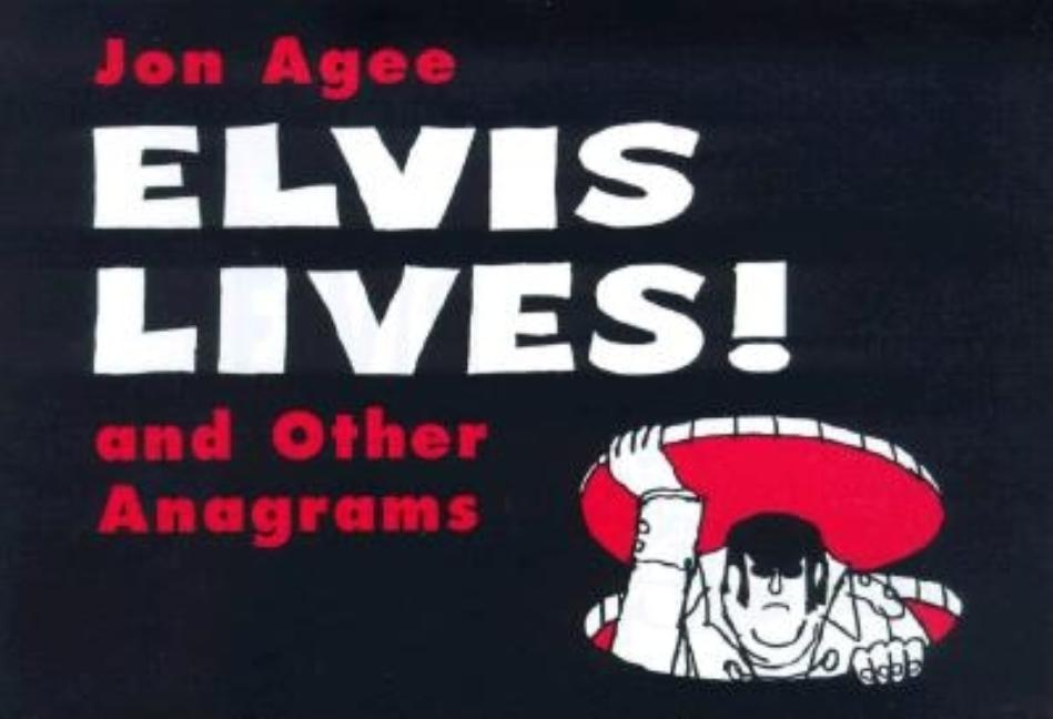 Elvis Lives!: And Other Anagrams
