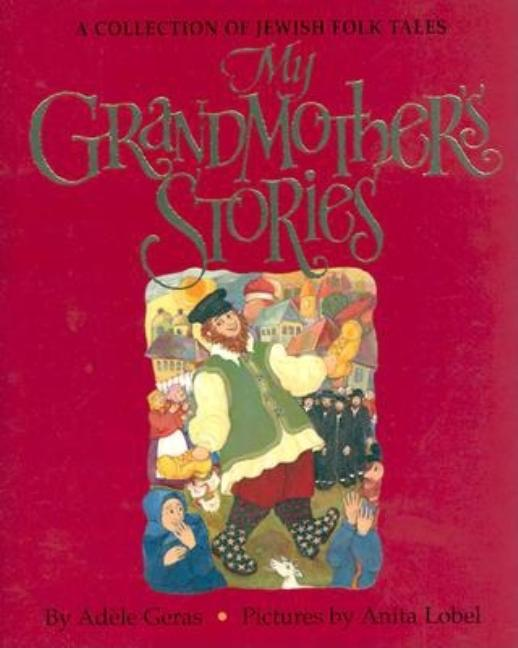 My Grandmother's Stories: A Collection of Jewish Folk Tales