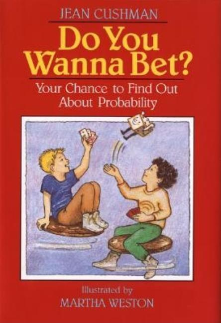 Do You Wanna Bet?: Your Chance to Find Out about Probability
