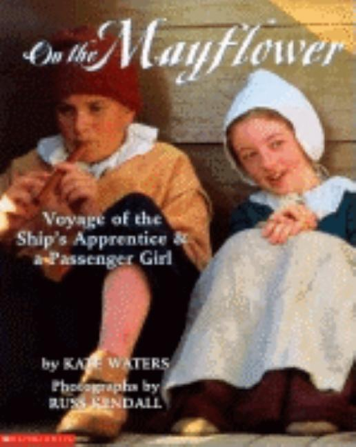 On the Mayflower: Voyage of the Ship's Apprentice and a Passenger Girl