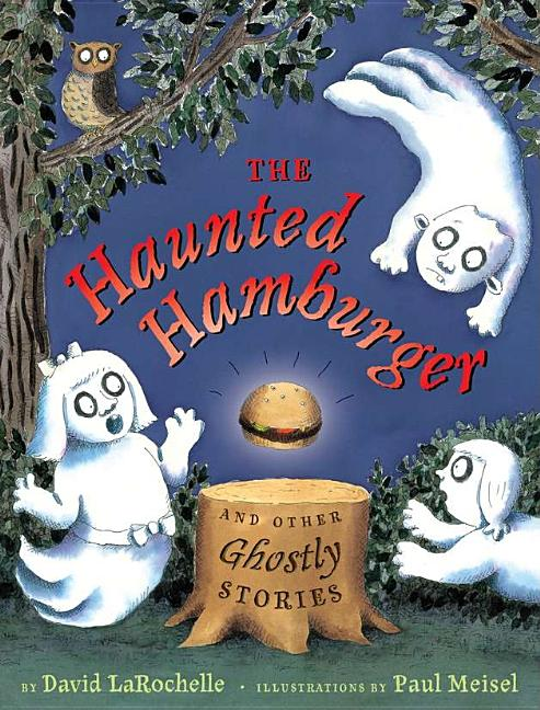 The Haunted Hamburger: And Other Ghostly Stories