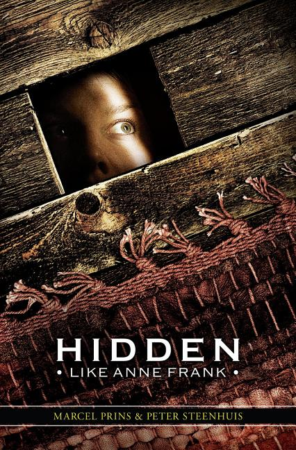 Hidden Like Anne Frank: Fourteen True Stories of Survival