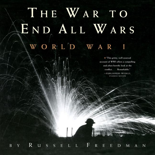 War to End All Wars, The: World War I
