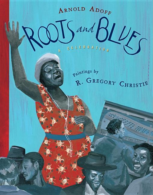 Roots and Blues: A Celebration