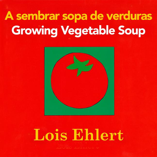 Growing Vegetable Soup / A sembrar sopa de verduras