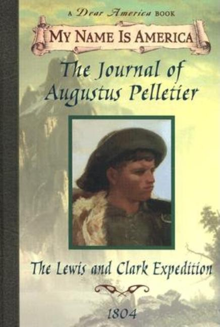 The Journal of Augustus Pelletier: Lewis and Clark Expedition, 1804