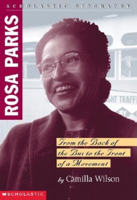 Rosa Parks: From the Back of the Bus to the Front of a Movement