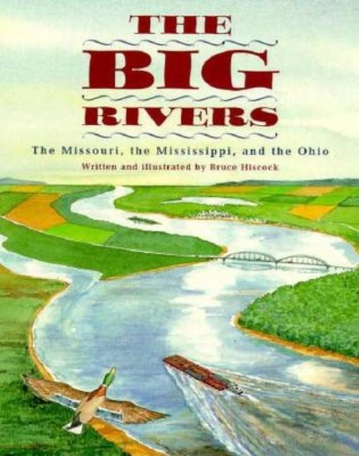 The Big Rivers: The Missouri, the Mississippi, and the Ohio