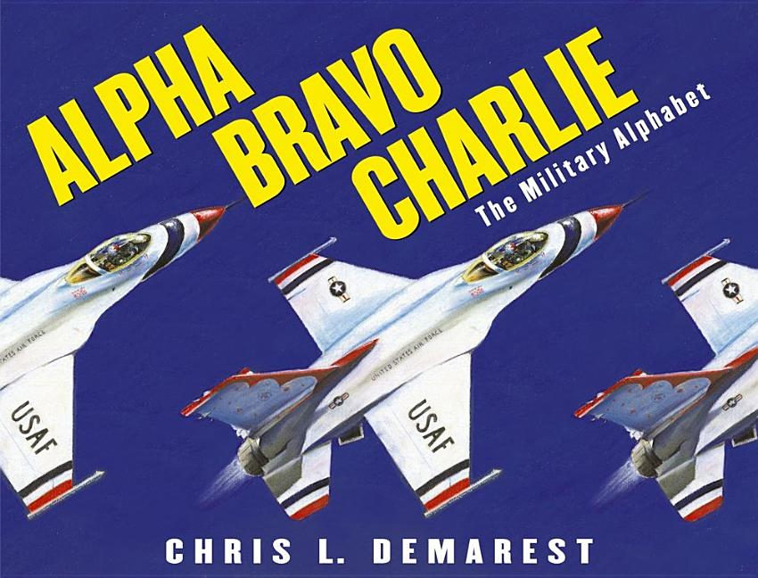 Alpha Bravo Charlie: The Military Alphabet