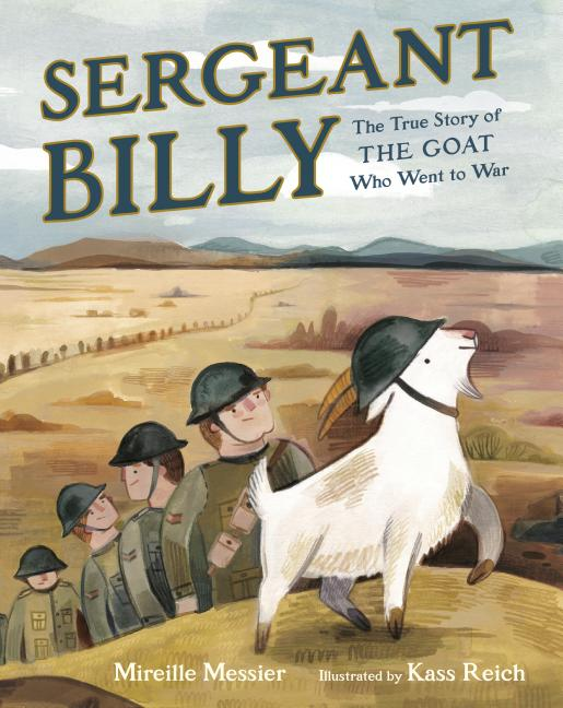 Sergeant Billy: The True Story of the Goat Who Went to War