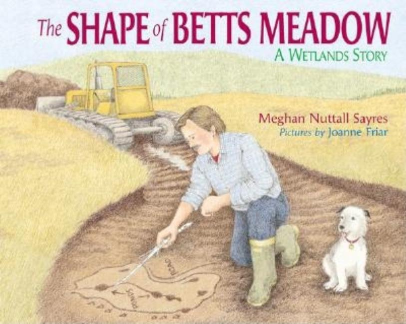 The Shape of Betts Meadow: A Wetlands Story