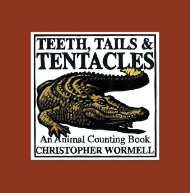 Teeth, Tails, & Tentacles