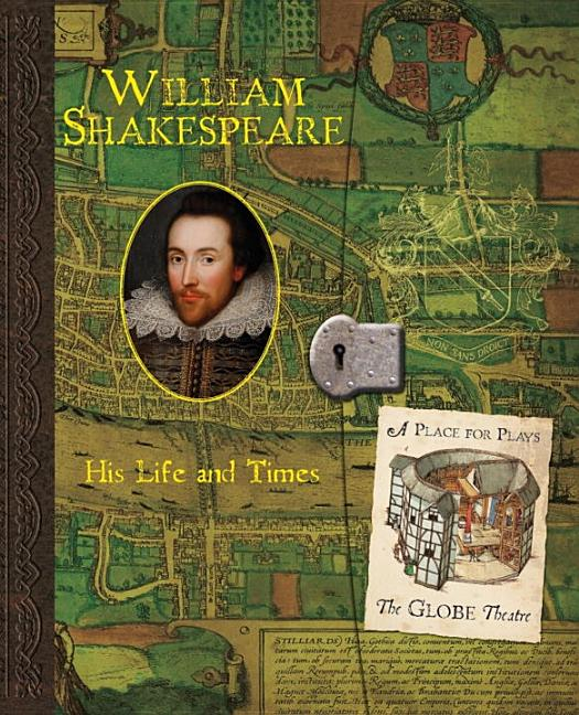 William Shakespeare: His Life and Times
