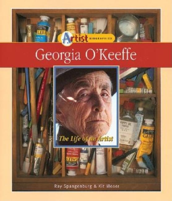 Georgia O'Keeffe: The Life of an Artist