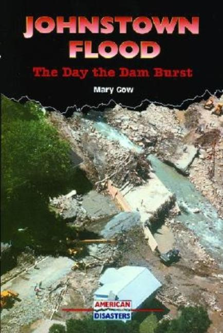 Johnstown Flood: The Day the Dam Burst