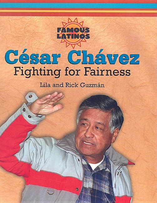 Cesar Chavez: Fighting for Fairness