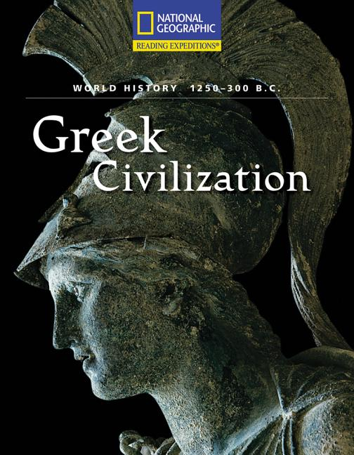 Greek Civilization: 1250-300 B.C.
