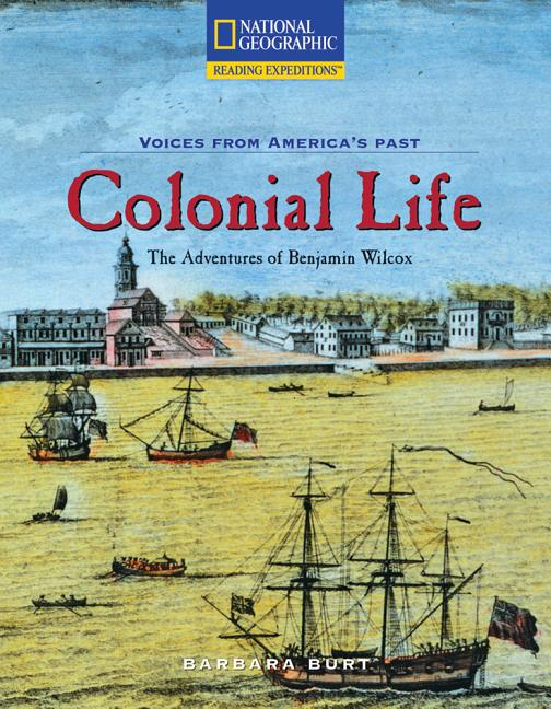 Colonial Life: The Adventures of Benjamin Wilcox