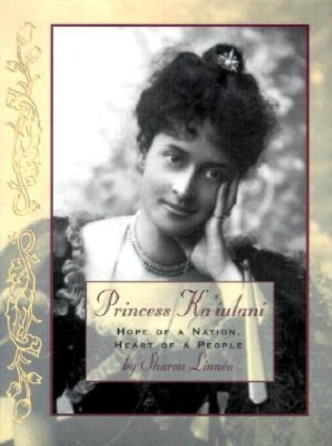 Princess Ka'iulani: Hope of a Nation, Heart of a People