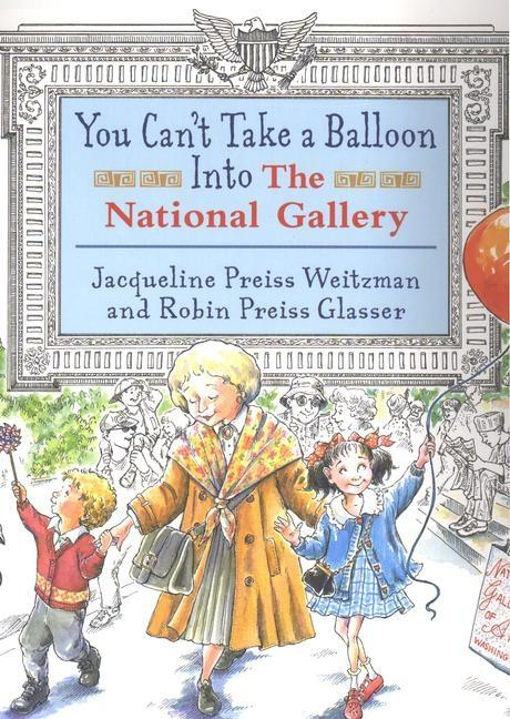 You Can't Take a Balloon into the National Gallery