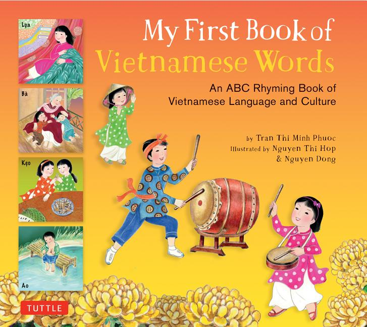 My First Book of Vietnamese Words: An ABC Rhyming Book of Vietnamese Language and Culture