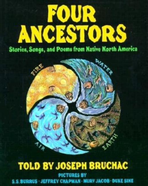 Four Ancestors: Stories, Songs, and Poems from Native North America