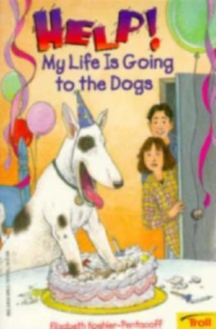 Help! My Life is Going to the Dogs