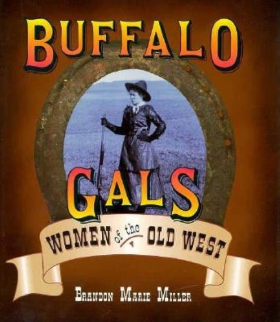 Buffalo Gals: Women of the Old West