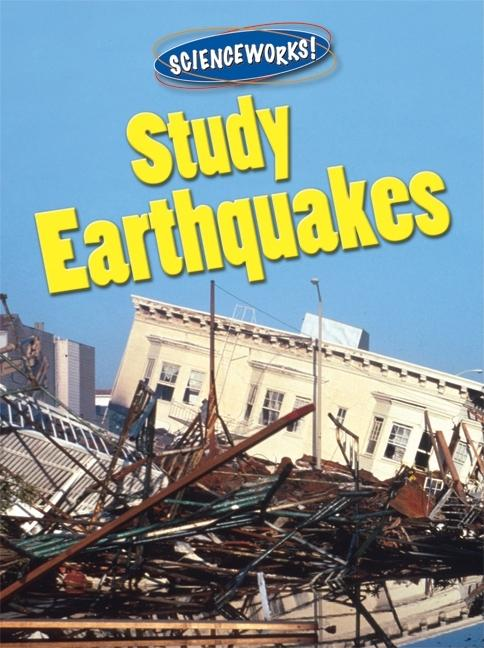 Study Earthquakes